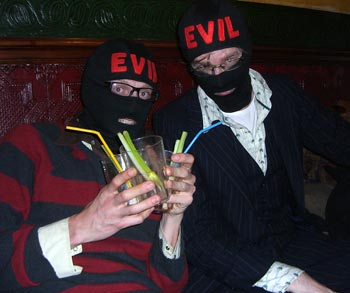 """Cosplay Hour"" at the local pub was poorly conceived. The basic idea was people in fancy dress get two drinks for one: A loophole that a few balaclavas could easily help us exploit."